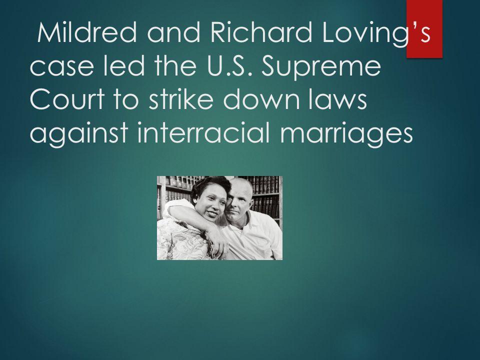 Mildred and Richard Loving's case led the U.S.