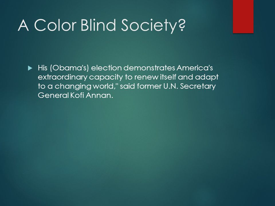 A Color Blind Society.