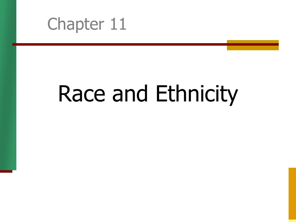 Race and Ethnicity Chapter 11