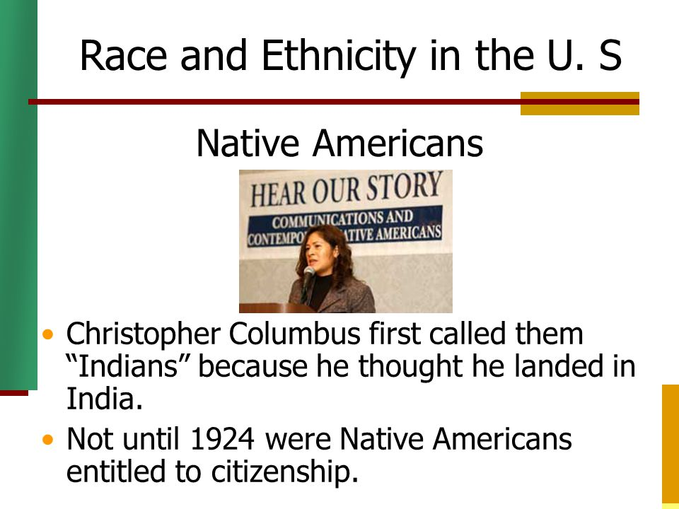 """Native Americans Christopher Columbus first called them """"Indians"""" because he thought he landed in India. Not until 1924 were Native Americans entitled"""