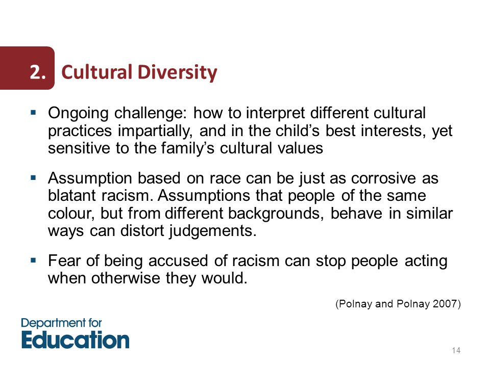 14 2.  Ongoing challenge: how to interpret different cultural practices impartially, and in the child's best interests, yet sensitive to the family's
