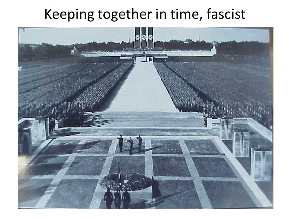 Keeping together in time, fascist