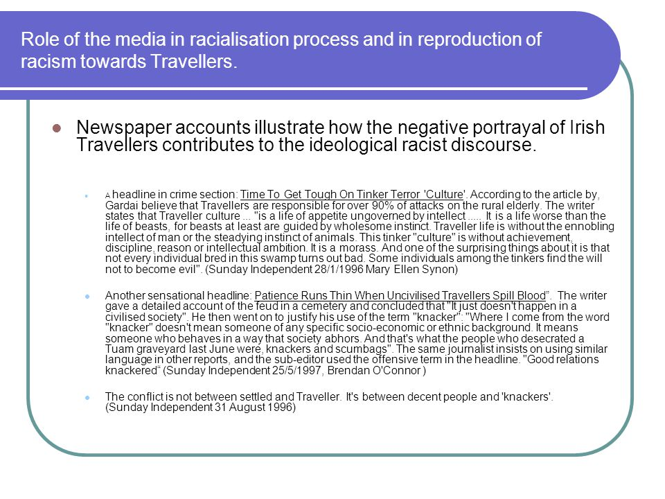 Role of the media in racialisation process and in reproduction of racism towards Travellers.