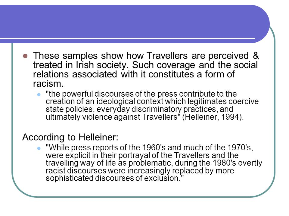 These samples show how Travellers are perceived & treated in Irish society.