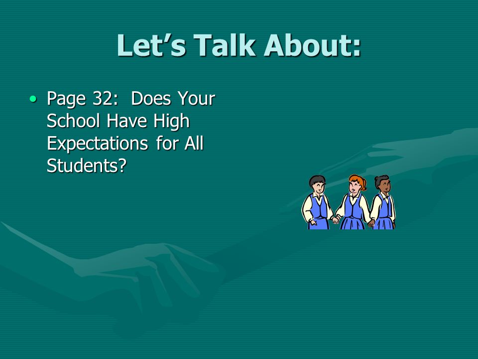 Let's Talk About: Page 32: Does Your School Have High Expectations for All Students?Page 32: Does Your School Have High Expectations for All Students?