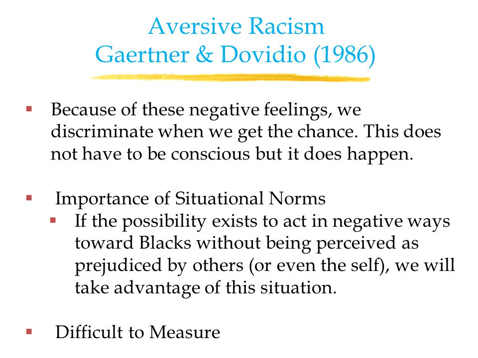  Because of these negative feelings, we discriminate when we get the chance.