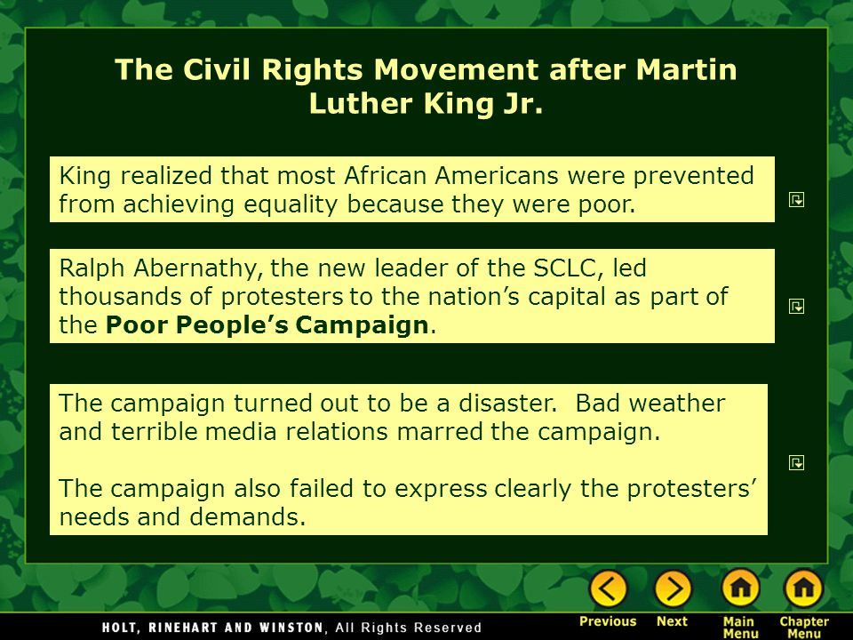 The Civil Rights Movement after Martin Luther King Jr. King realized that most African Americans were prevented from achieving equality because they w