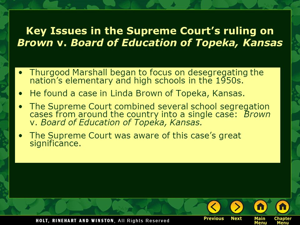 Key Issues in the Supreme Court's ruling on Brown v. Board of Education of Topeka, Kansas Thurgood Marshall began to focus on desegregating the nation