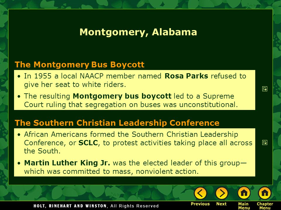 The Montgomery Bus Boycott The Southern Christian Leadership Conference In 1955 a local NAACP member named Rosa Parks refused to give her seat to whit