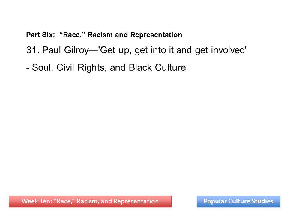 Week Ten: Race, Racism, and Representation Popular Culture Studies Part Six: Race, Racism and Representation 31.