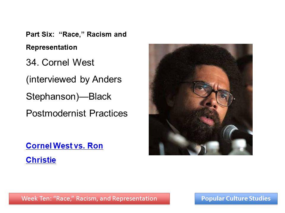 Week Ten: Race, Racism, and Representation Popular Culture Studies Part Six: Race, Racism and Representation 34.