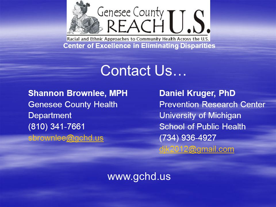 Shannon Brownlee, MPH Genesee County Health Department (810) 341-7661 sbrownlee@gchd.us@gchd.us Contact Us… Center of Excellence in Eliminating Dispar