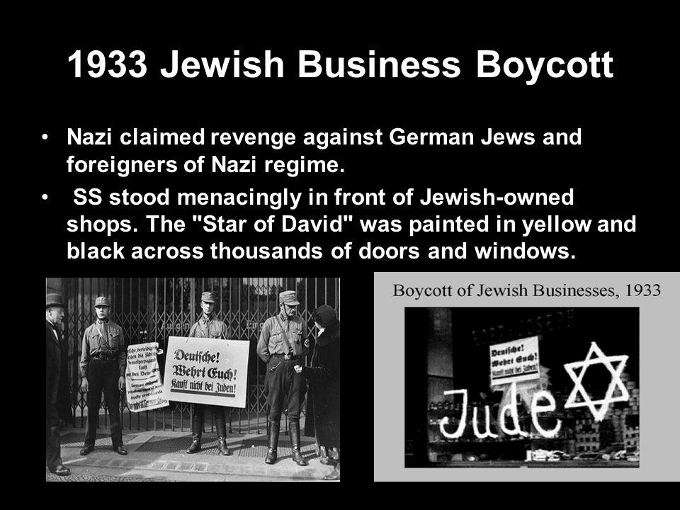 1933 Jewish Business Boycott Nazi claimed revenge against German Jews and foreigners of Nazi regime.
