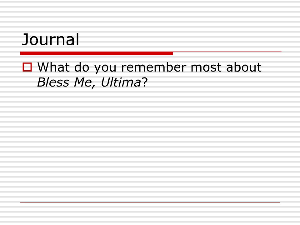 Journal  What do you remember most about Bless Me, Ultima?