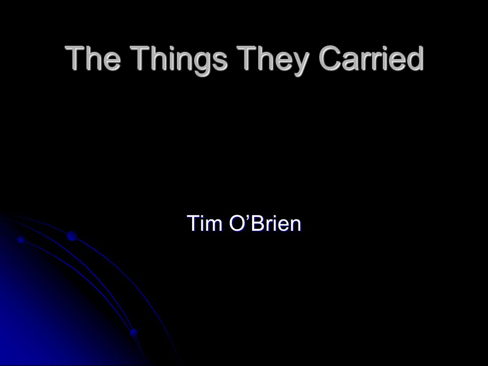The Things They Carried Tim O'Brien