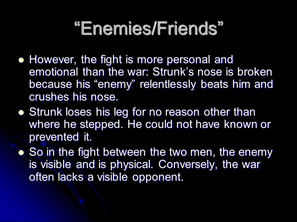 """""""Enemies/Friends"""" However, the fight is more personal and emotional than the war: Strunk's nose is broken because his """"enemy"""" relentlessly beats him a"""