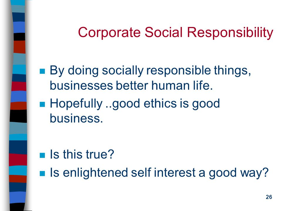 25 Economic Fundamentalism and Ethics The corporate social responsibility of a business is to increase profit.