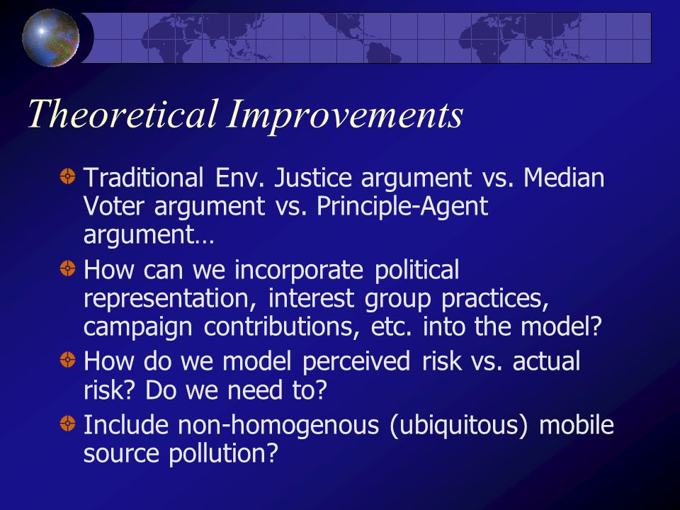 Theoretical Improvements Traditional Env. Justice argument vs.