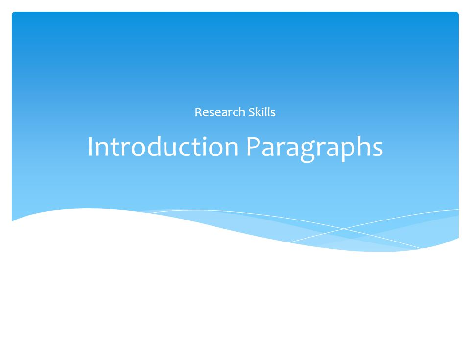 Introduction Paragraphs Research Skills