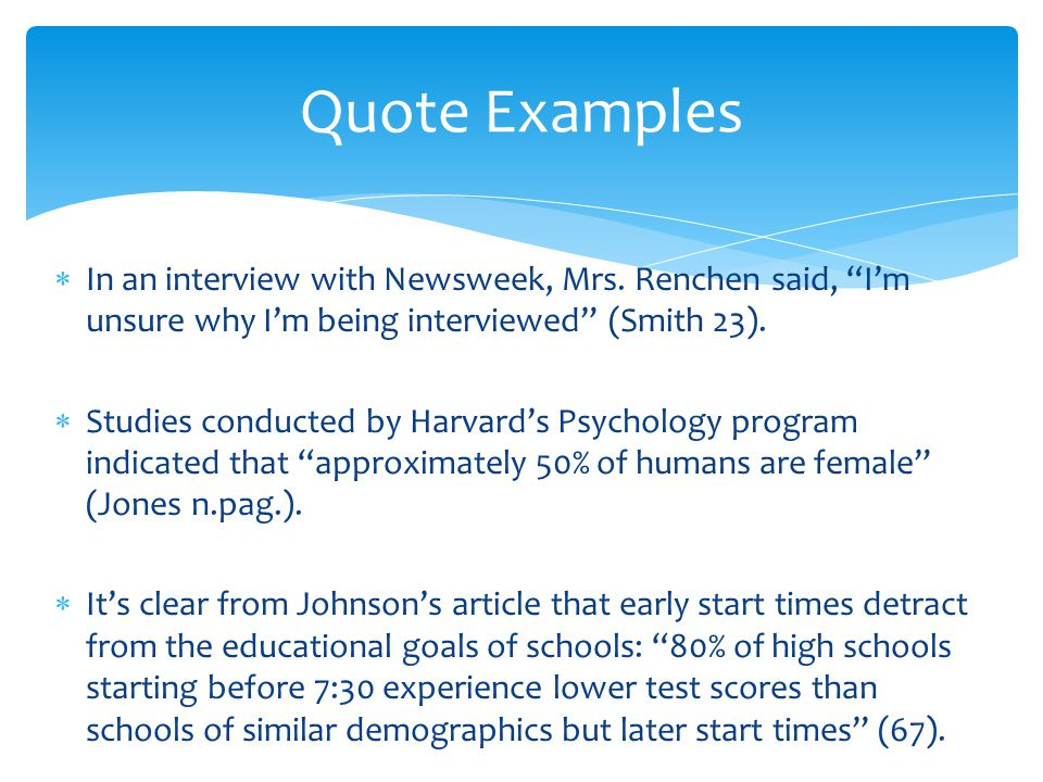 """ In an interview with Newsweek, Mrs. Renchen said, """"I'm unsure why I'm being interviewed"""" (Smith 23).  Studies conducted by Harvard's Psychology pro"""