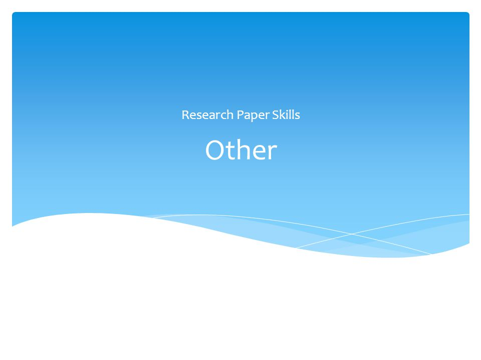 Other Research Paper Skills