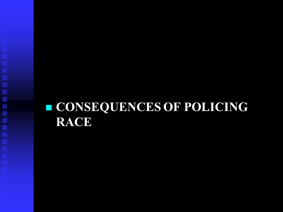 NON-WHITE SKIN AND CRIME IN CANADA n Because the police tend to police race (Henry et al 2000, p.