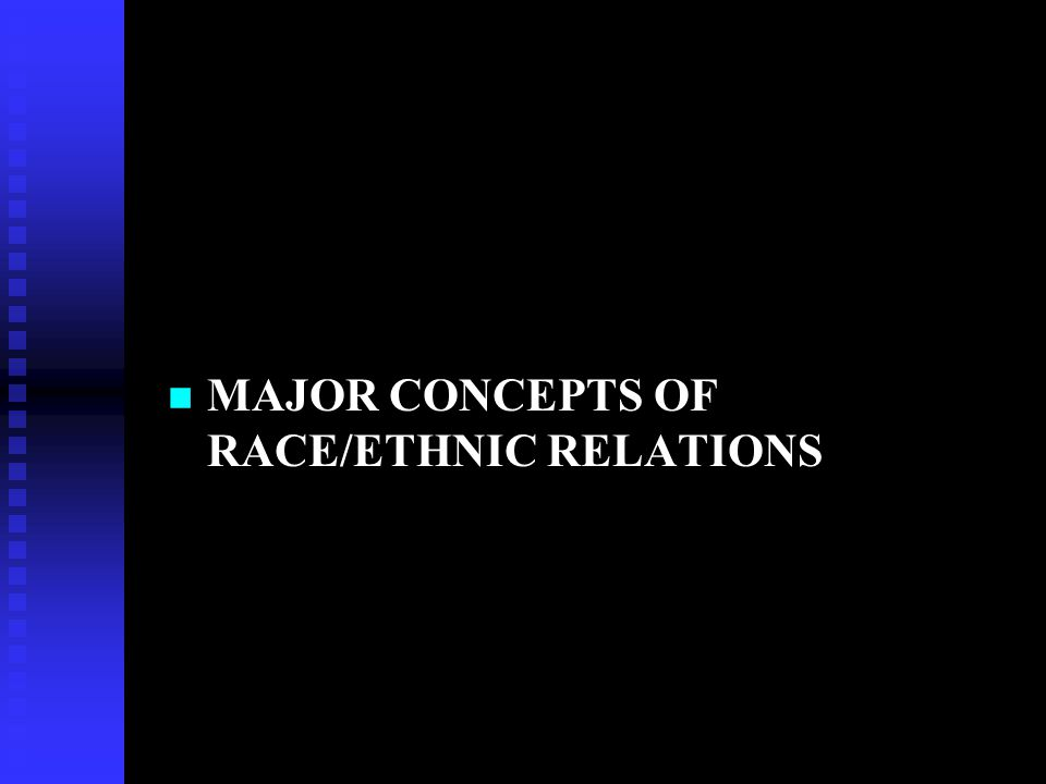 MAJOR CONCEPTS n Racialization n Racialism n Racialized Groups n Racial Groups n Race n Ethnicity n Racism n Racist n Racism and Racists n Visible Minority n Racialized Minority u All these are representations of realities that are SOCIALLY CONSTRUCTED