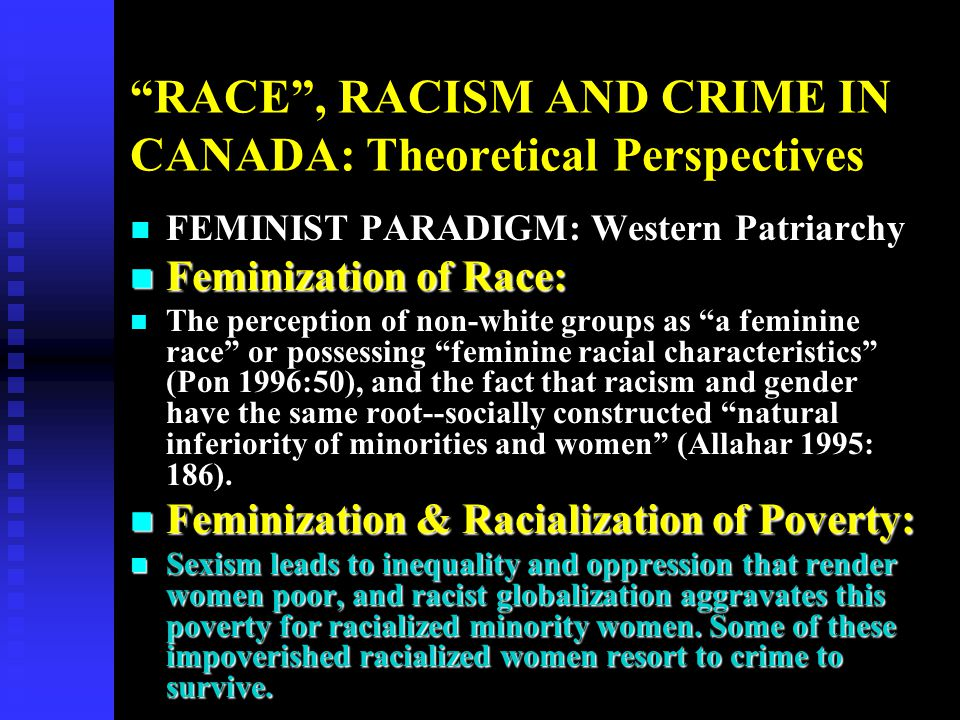 RACE , RACISM AND CRIME IN CANADA: Theoretical Perspectives n Illustration #1: n Illustration #1: Aboriginal women make up over 20% of Canada s female prison population, but only 2% of the female population of Canada.