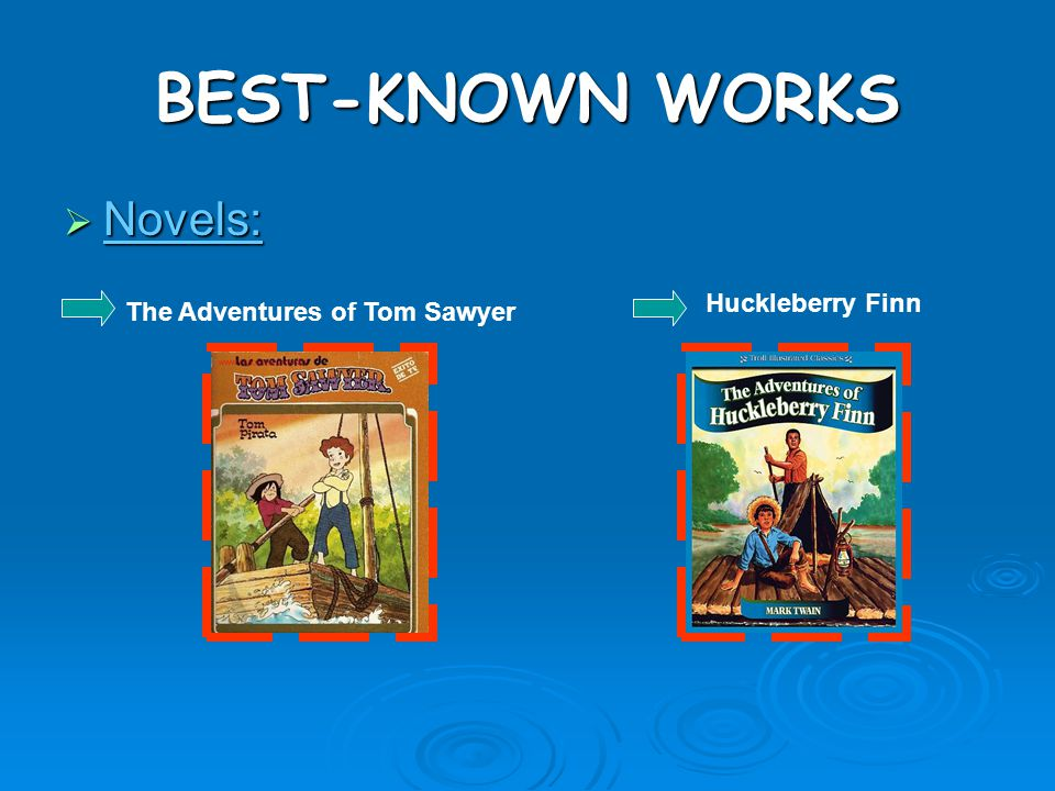 The Novel  The Adventures of Huckleberry Finn is the sequel to The Adventures of Tom Sawyer.