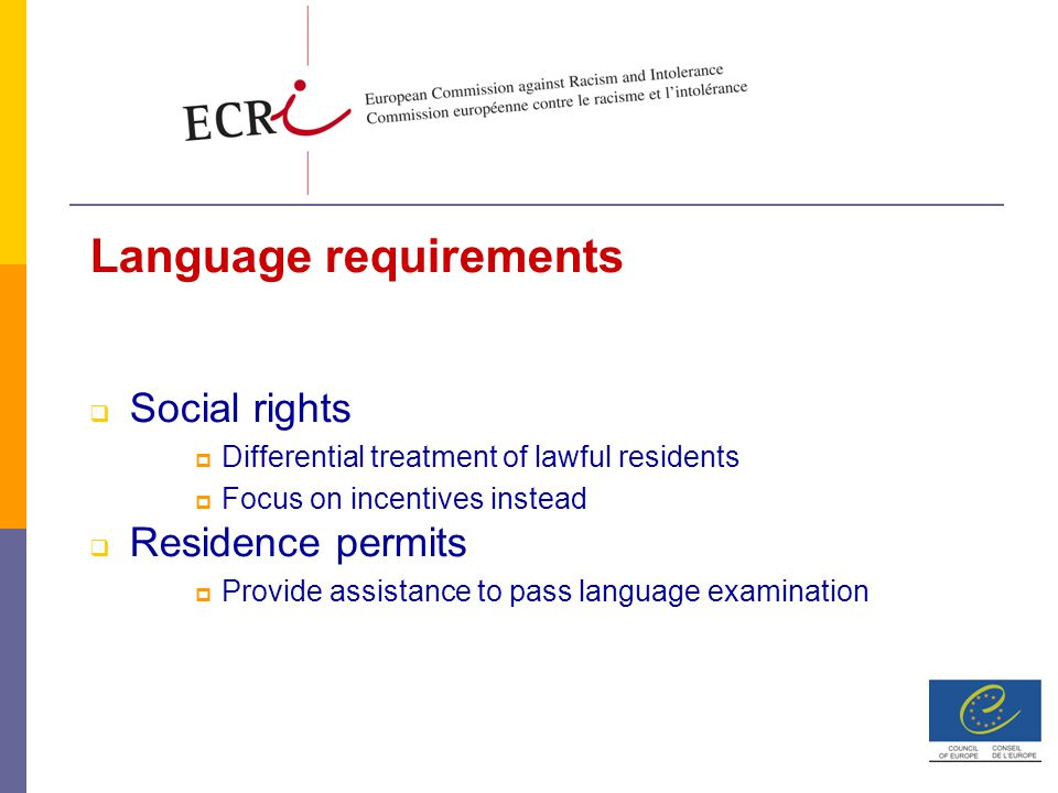 Language requirements  Social rights  Differential treatment of lawful residents  Focus on incentives instead  Residence permits  Provide assistance to pass language examination