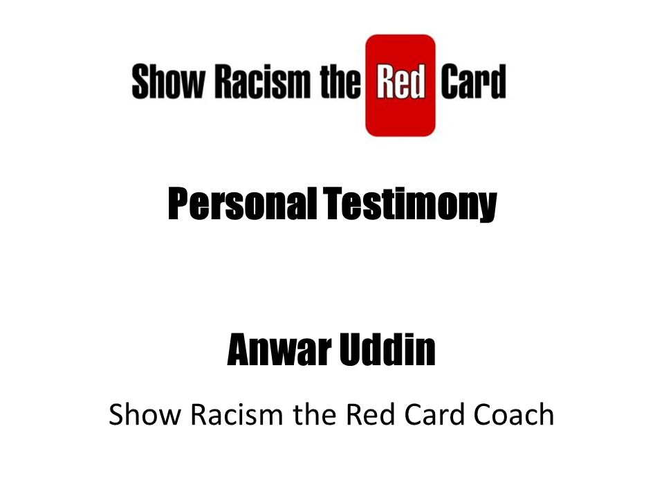 Personal Testimony Anwar Uddin Show Racism the Red Card Coach