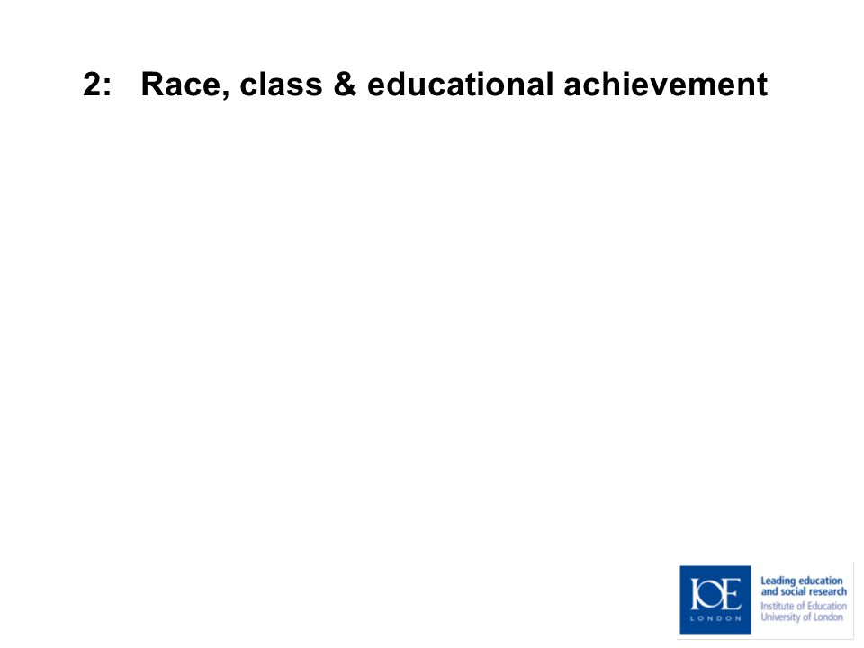 2: Race, class & educational achievement