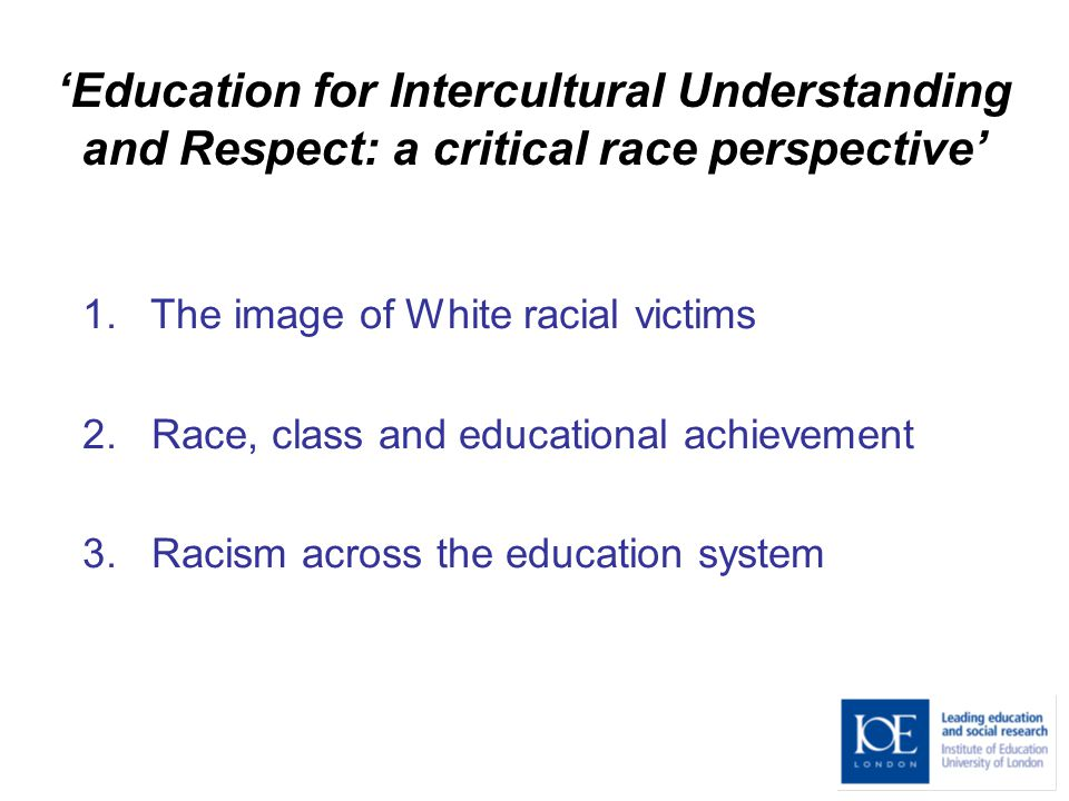 1. The image of White racial victims 2. Race, class and educational achievement 3.