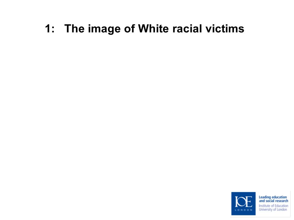 1: The image of White racial victims