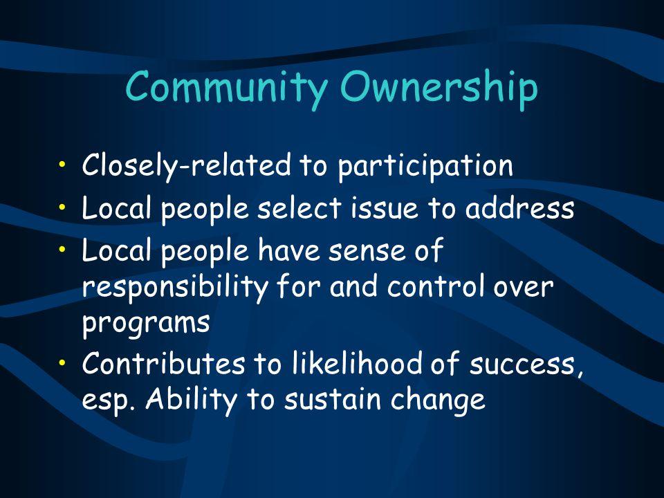 Benefits of Participation Participants motivated change Activities reinforce commitment Opportunities to make public commitment Program designers gain participant's views Stronger program design Participants gain information