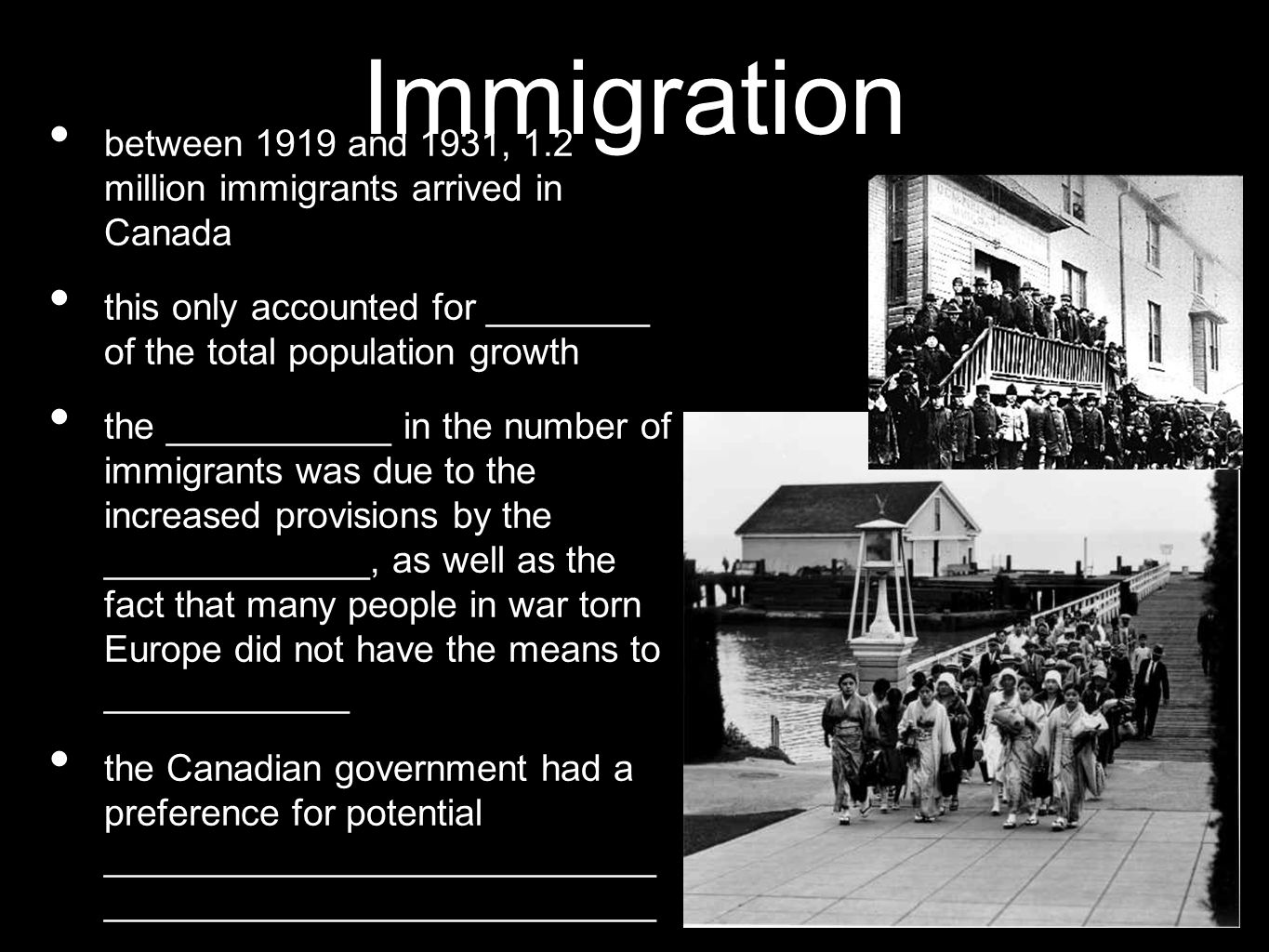 Immigration between 1919 and 1931, 1.2 million immigrants arrived in Canada this only accounted for ________ of the total population growth the ______