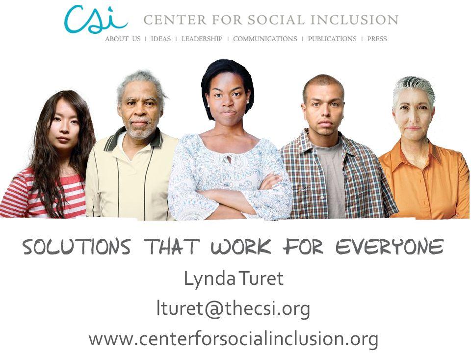 Lynda Turet lturet@thecsi.org www.centerforsocialinclusion.org