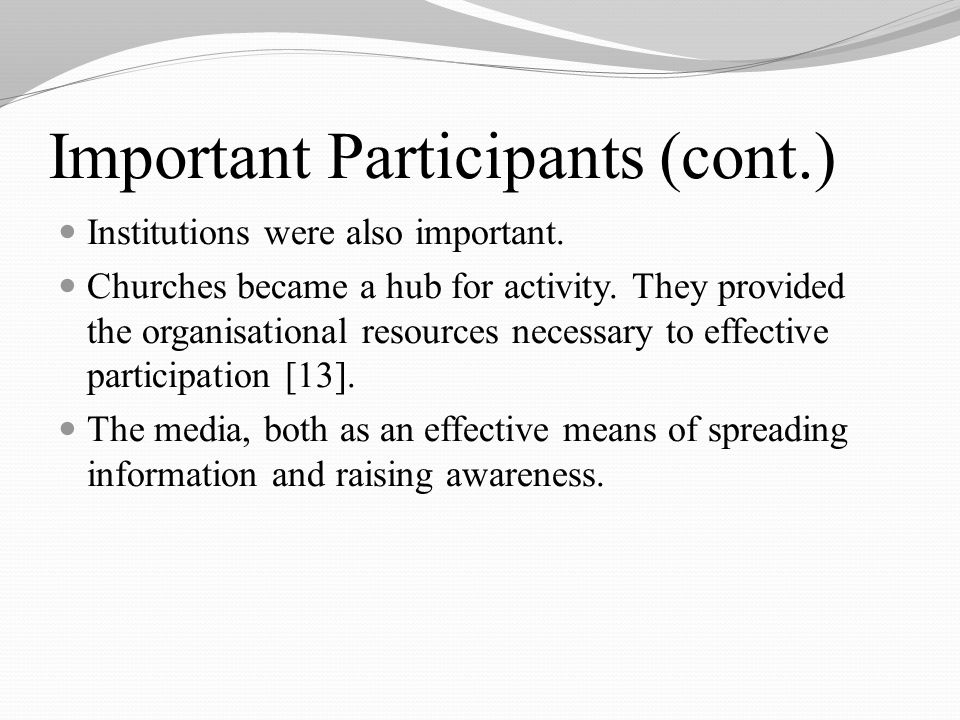 Important Participants (cont.) Institutions were also important.