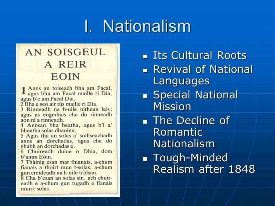 I. Nationalism Its Cultural Roots Its Cultural Roots Revival of National Languages Revival of National Languages Special National Mission Special Nati