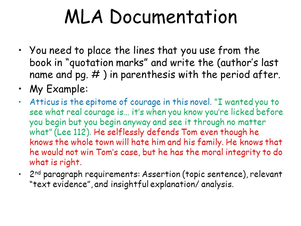 """MLA Documentation You need to place the lines that you use from the book in """"quotation marks"""" and write the (author's last name and pg. # ) in parenth"""