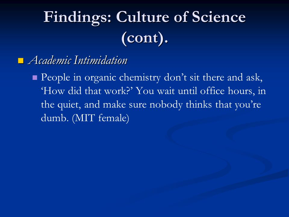 Findings: Culture of Science (cont).