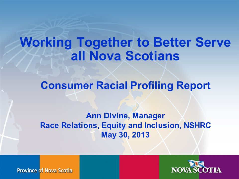 Human Rights Commission Conclusion (cont'd) CRP cannot be separated from the wider issues of systemic discrimination and significant work is to be done around White privilege and systemic racism at all levels in society This task requires all Nova Scotians to work in partnership with each other based on values of inclusion and equity and the commitment to improve the lives of all racialized persons in NS