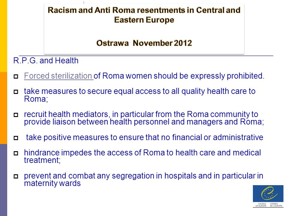 R.P.G. and Health  Forced sterilization of Roma women should be expressly prohibited.
