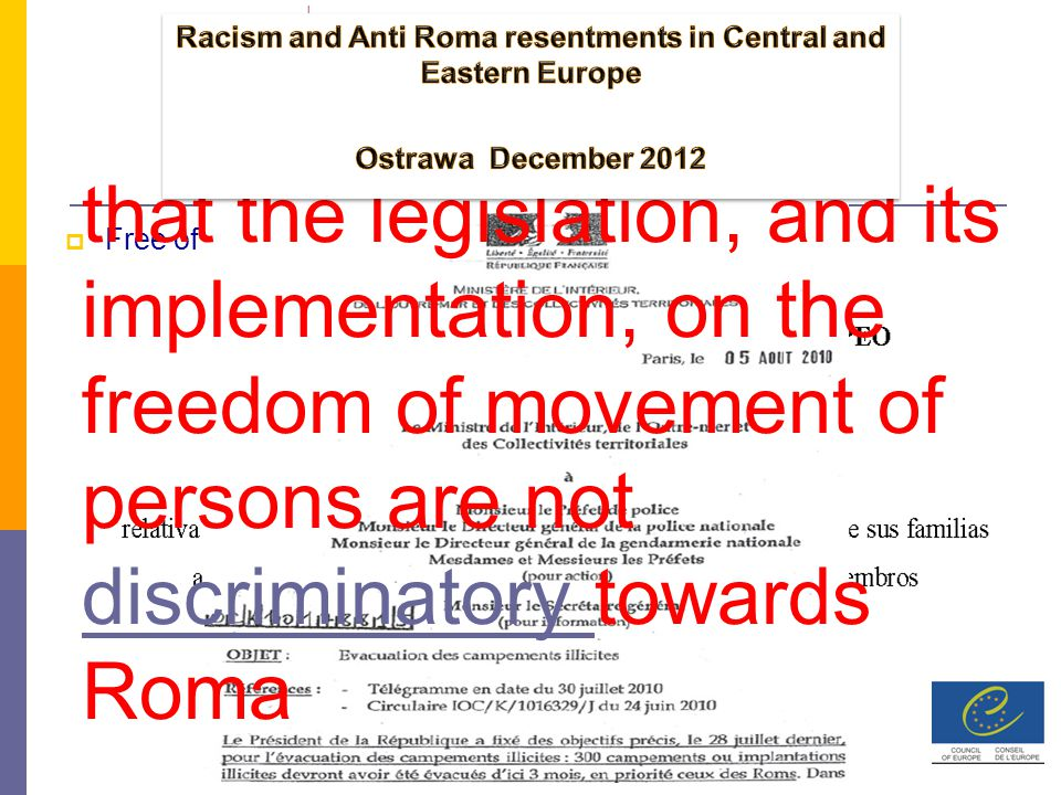  Free of Movement that the legislation, and its implementation, on the freedom of movement of persons are not discriminatory towards Roma discriminatory