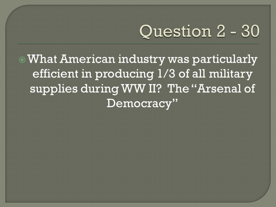  What American industry was particularly efficient in producing 1/3 of all military supplies during WW II.