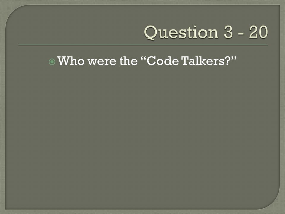  Who were the Code Talkers