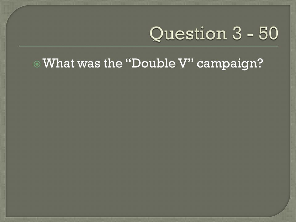  What was the Double V campaign?