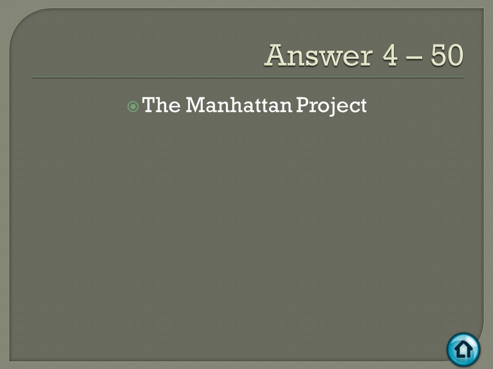  The Manhattan Project