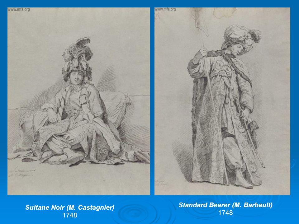 Standard Bearer (M. Barbault) 1748 Sultane Noir (M. Castagnier) 1748