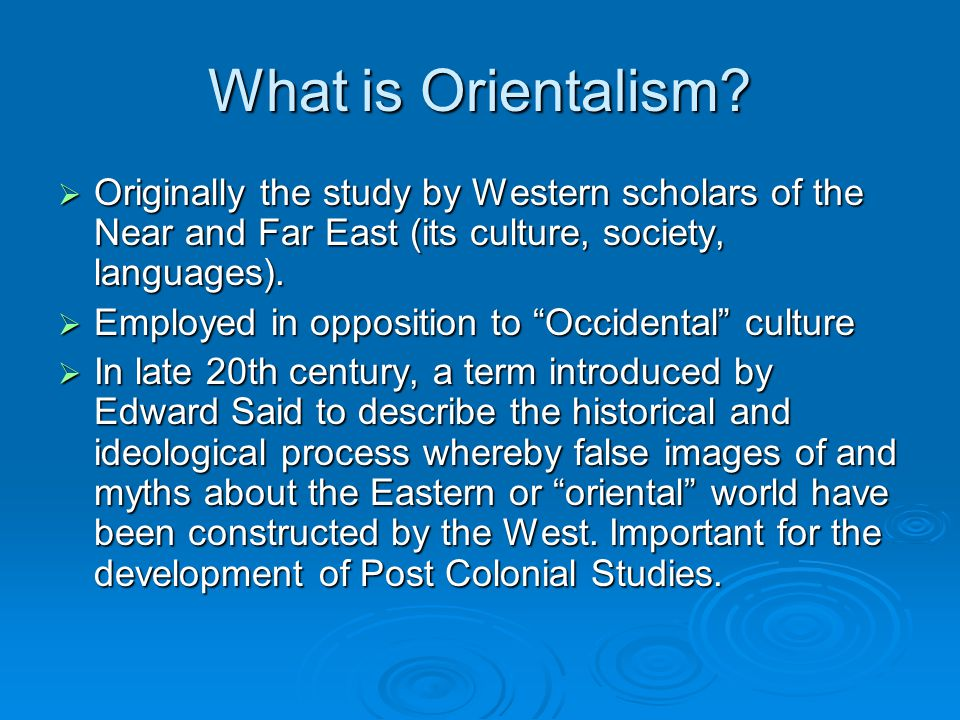 What is Orientalism.